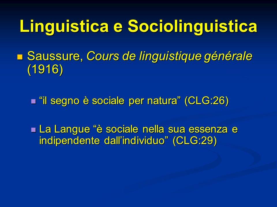 Linguistica e Sociolinguistica Saussure, Cours de linguistique générale (1916) Saussure, Cours de linguistique générale (1916) il segno è sociale per