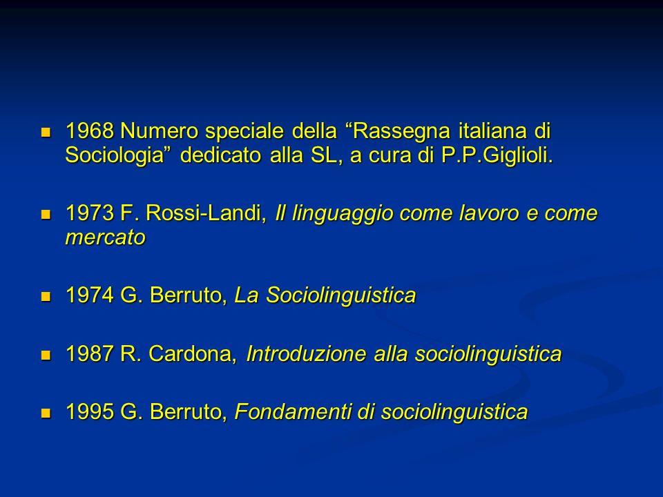 1968 Numero speciale della Rassegna italiana di Sociologia dedicato alla SL, a cura di P.P.Giglioli. 1968 Numero speciale della Rassegna italiana di S