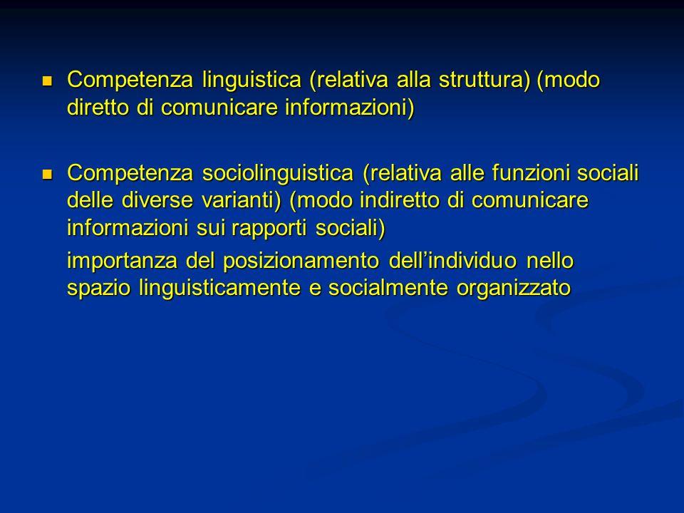 Competenza linguistica (relativa alla struttura) (modo diretto di comunicare informazioni) Competenza linguistica (relativa alla struttura) (modo dire