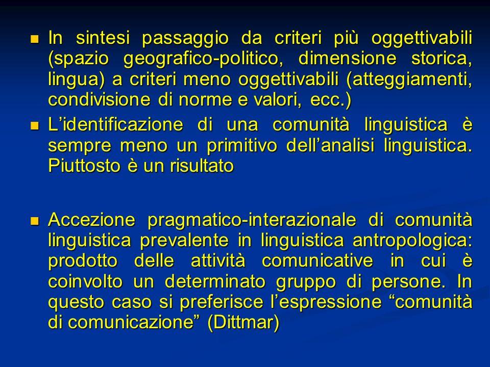 In sintesi passaggio da criteri più oggettivabili (spazio geografico-politico, dimensione storica, lingua) a criteri meno oggettivabili (atteggiamenti