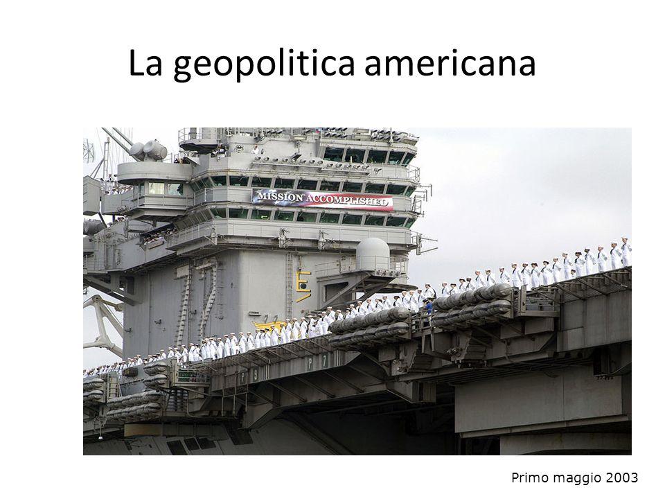 La geopolitica americana Primo maggio 2003