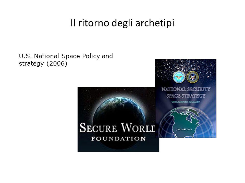 Il ritorno degli archetipi U.S. National Space Policy and strategy (2006)