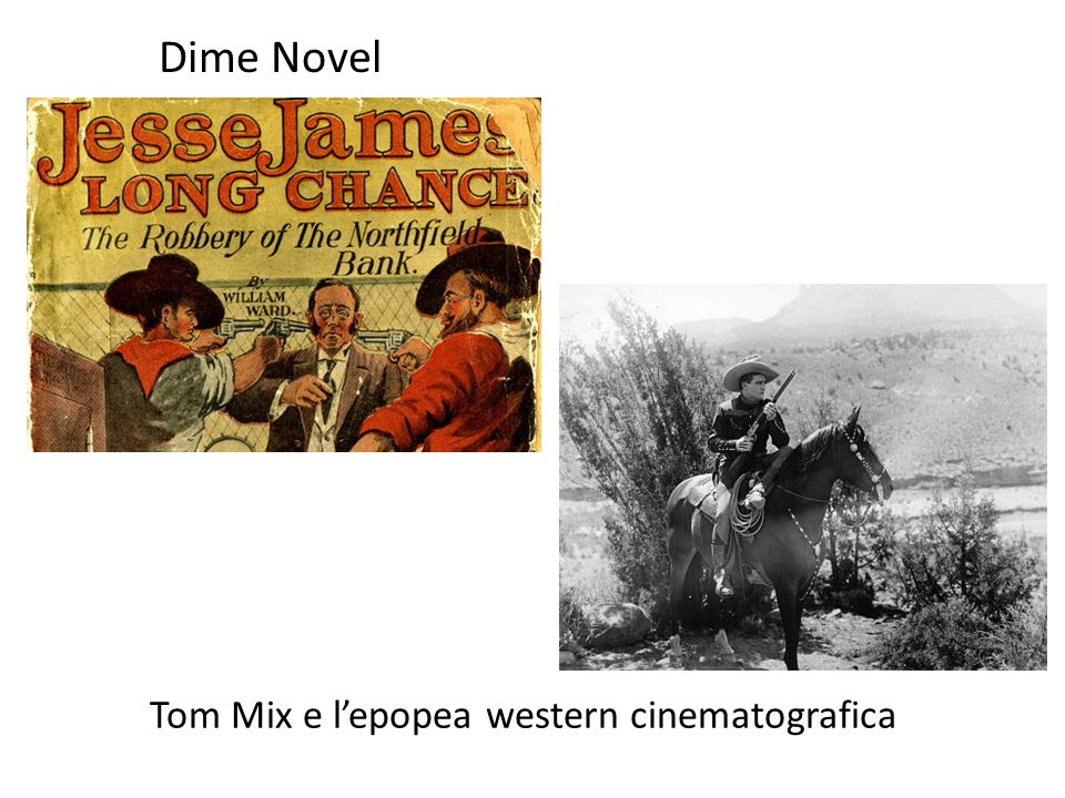 Dime Novel Tom Mix e lepopea western cinematografica