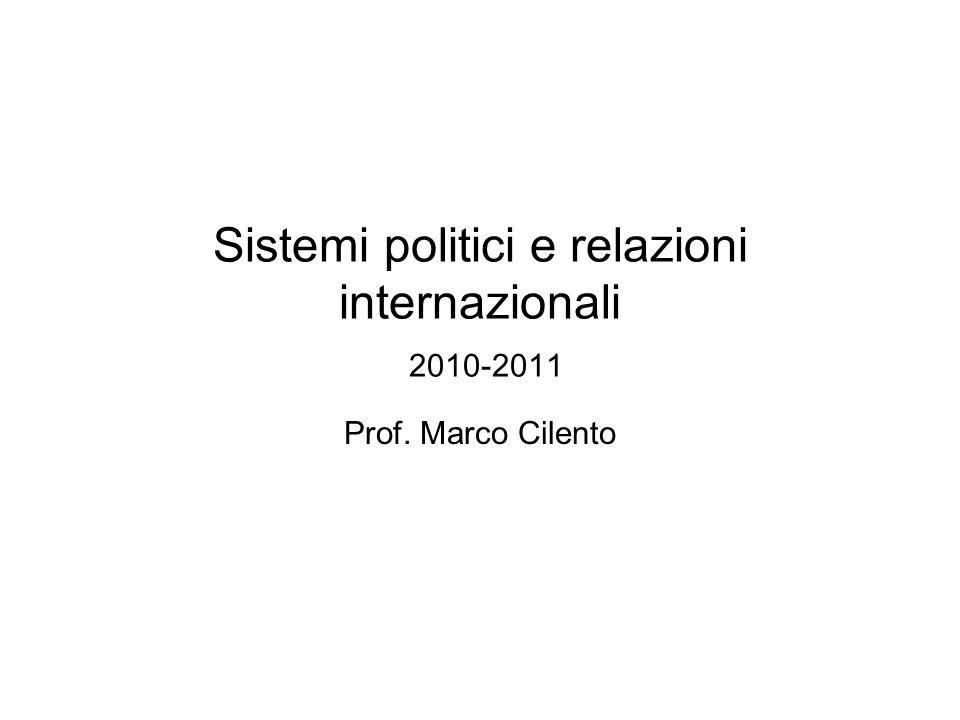 Sistemi politici e relazioni internazionali 2010-2011 Prof. Marco Cilento