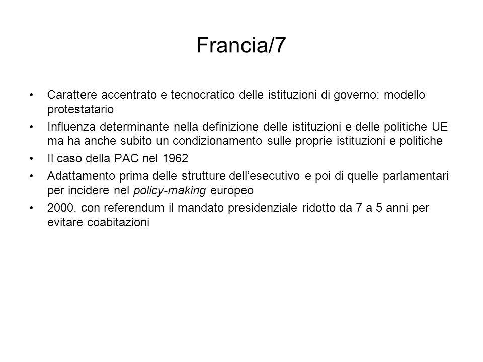 Francia/7 Carattere accentrato e tecnocratico delle istituzioni di governo: modello protestatario Influenza determinante nella definizione delle istit