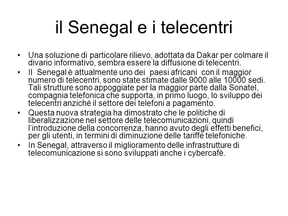 il Senegal e i telecentri Una soluzione di particolare rilievo, adottata da Dakar per colmare il divario informativo, sembra essere la diffusione di telecentri.