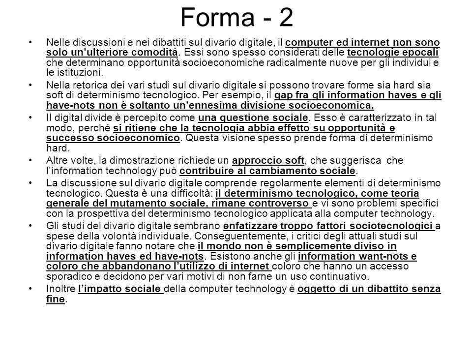 Forma - 2 Nelle discussioni e nei dibattiti sul divario digitale, il computer ed internet non sono solo unulteriore comodità.