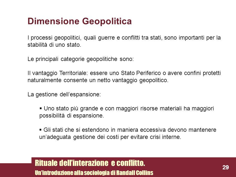 Dimensione Geopolitica I processi geopolitici, quali guerre e conflitti tra stati, sono importanti per la stabilità di uno stato. Le principali catego