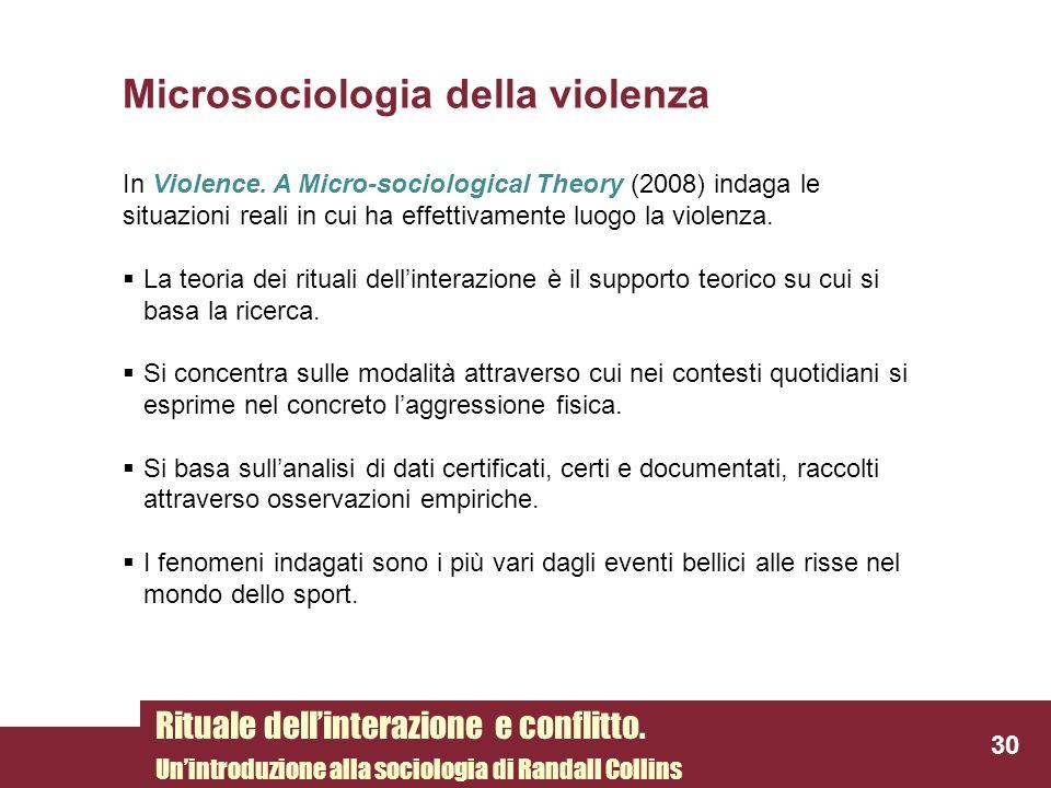 Microsociologia della violenza In Violence. A Micro-sociological Theory (2008) indaga le situazioni reali in cui ha effettivamente luogo la violenza.