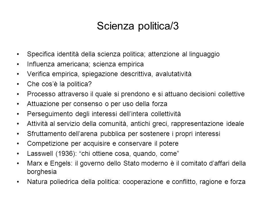 Scienza politica/3 Specifica identità della scienza politica; attenzione al linguaggio Influenza americana; scienza empirica Verifica empirica, spiega