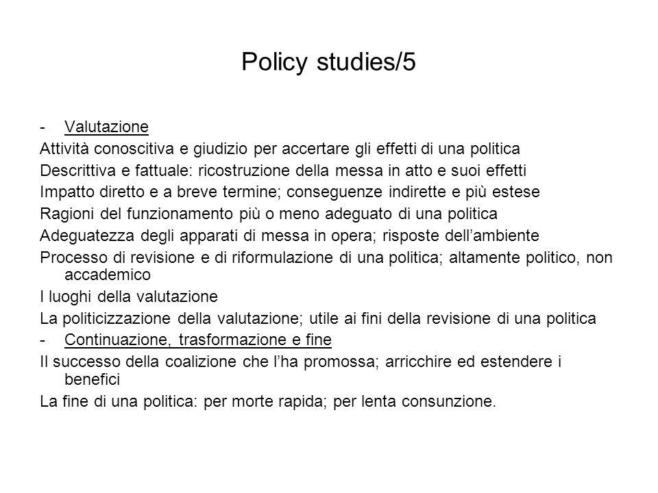 Policy studies/5 -Valutazione Attività conoscitiva e giudizio per accertare gli effetti di una politica Descrittiva e fattuale: ricostruzione della me
