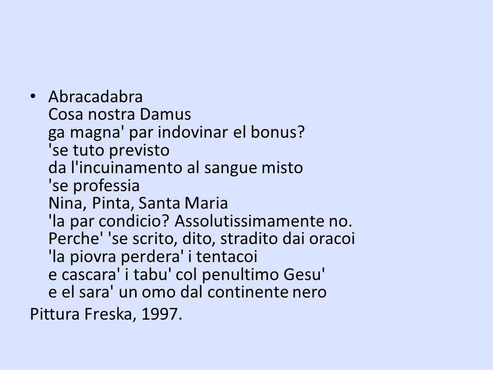 Abracadabra Cosa nostra Damus ga magna' par indovinar el bonus? 'se tuto previsto da l'incuinamento al sangue misto 'se professia Nina, Pinta, Santa M