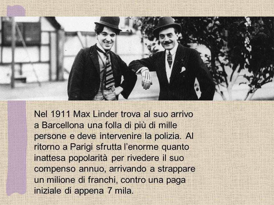 Nel 1911 Max Linder trova al suo arrivo a Barcellona una folla di più di mille persone e deve intervenire la polizia. Al ritorno a Parigi sfrutta leno
