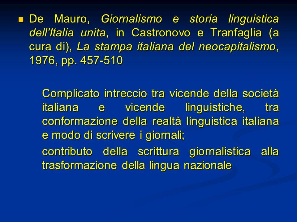 De Mauro, Giornalismo e storia linguistica dellItalia unita, in Castronovo e Tranfaglia (a cura di), La stampa italiana del neocapitalismo, 1976, pp.