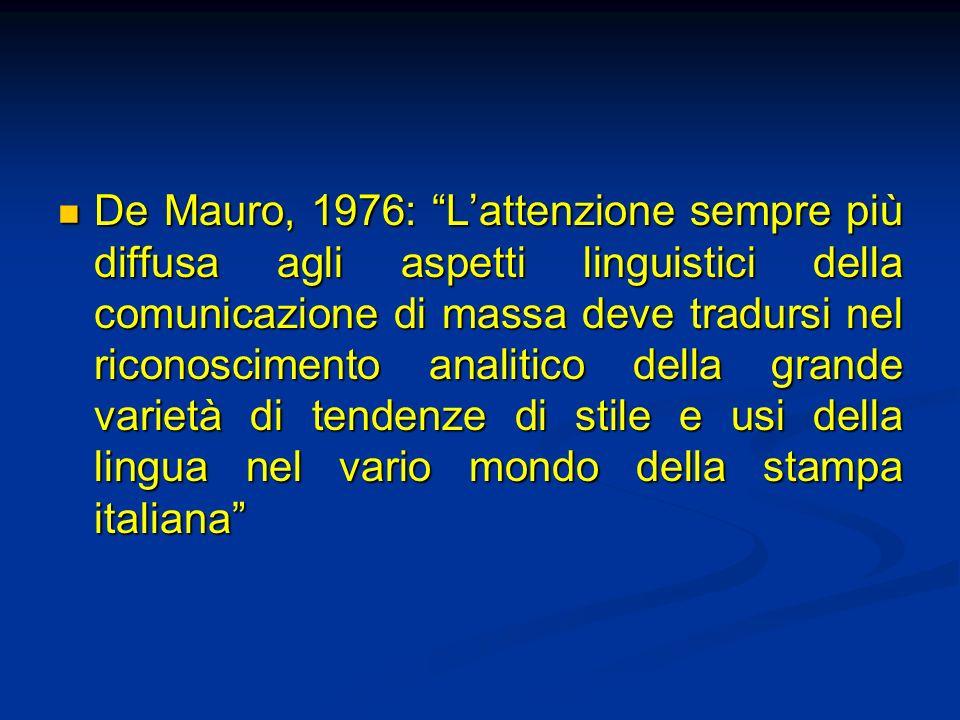 De Mauro, 1976: Lattenzione sempre più diffusa agli aspetti linguistici della comunicazione di massa deve tradursi nel riconoscimento analitico della