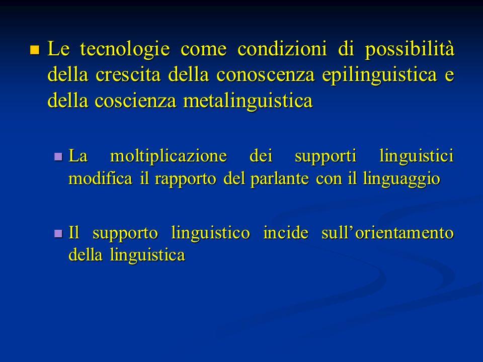Le tecnologie come condizioni di possibilità della crescita della conoscenza epilinguistica e della coscienza metalinguistica Le tecnologie come condi
