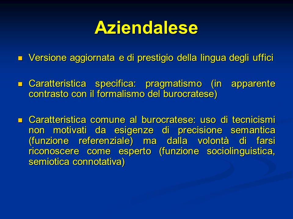 Aziendalese Versione aggiornata e di prestigio della lingua degli uffici Versione aggiornata e di prestigio della lingua degli uffici Caratteristica s