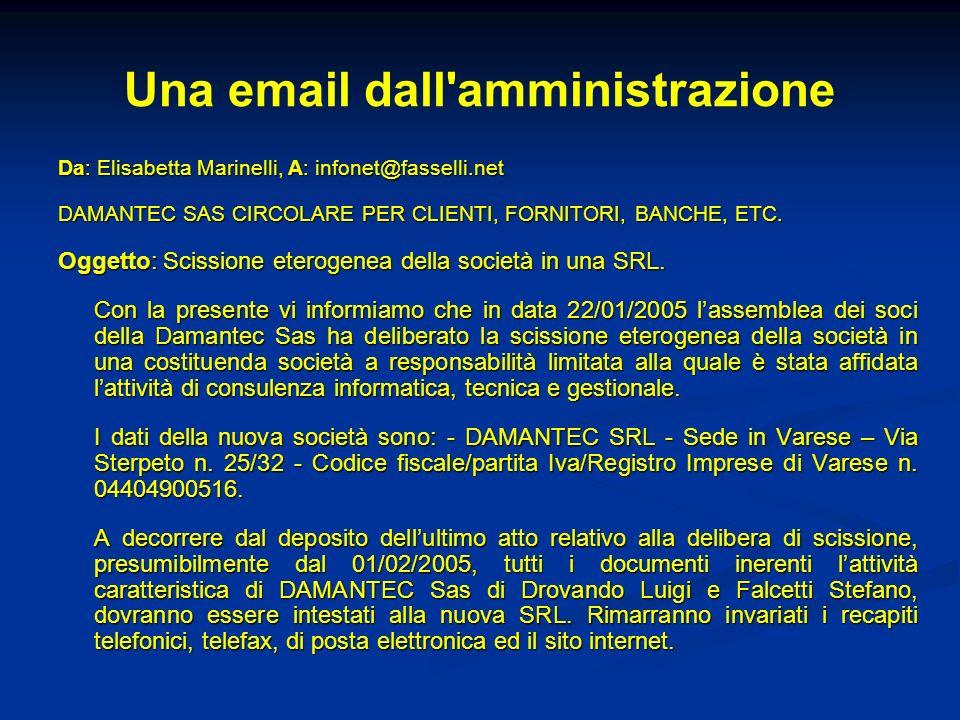 Una email dall'amministrazione Da: Elisabetta Marinelli, A: infonet@fasselli.net DAMANTEC SAS CIRCOLARE PER CLIENTI, FORNITORI, BANCHE, ETC. Oggetto: