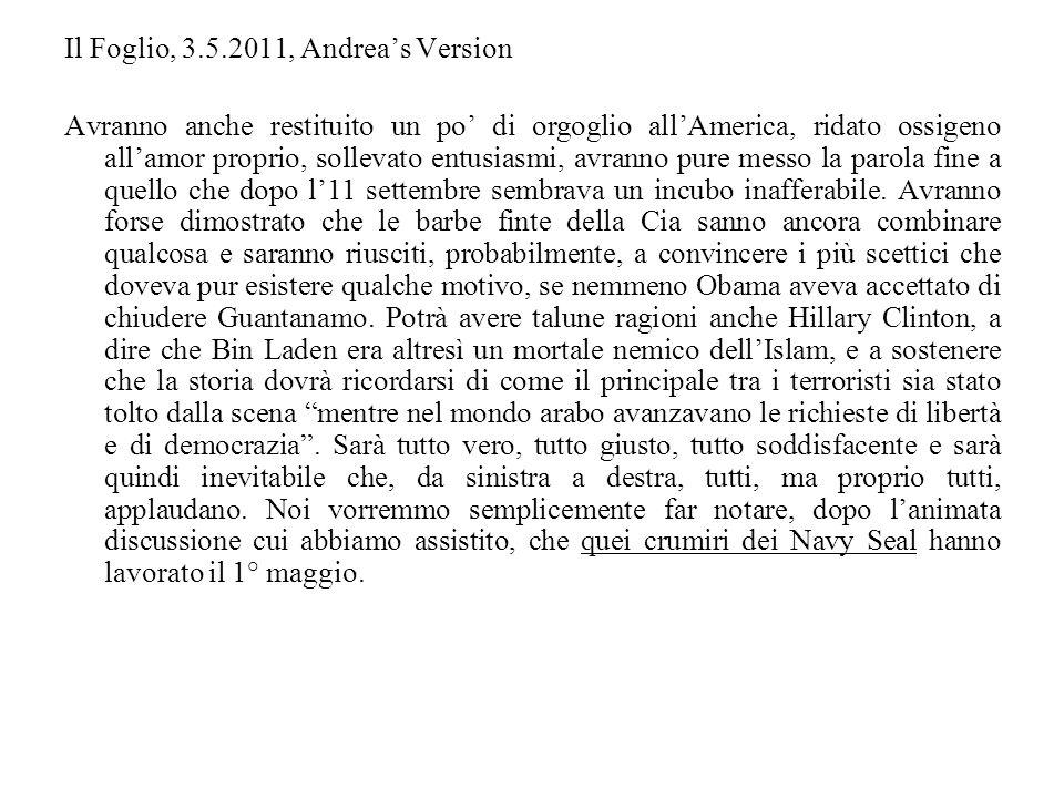 Il Foglio, 3.5.2011, Andreas Version Avranno anche restituito un po di orgoglio allAmerica, ridato ossigeno allamor proprio, sollevato entusiasmi, avr