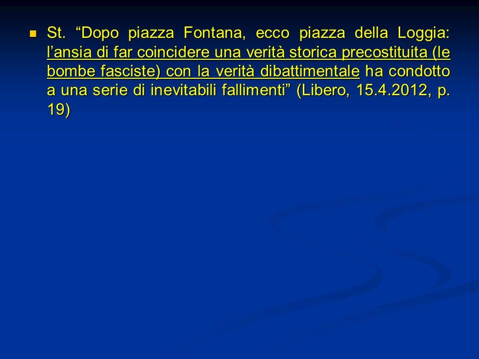St. Dopo piazza Fontana, ecco piazza della Loggia: lansia di far coincidere una verità storica precostituita (le bombe fasciste) con la verità dibatti