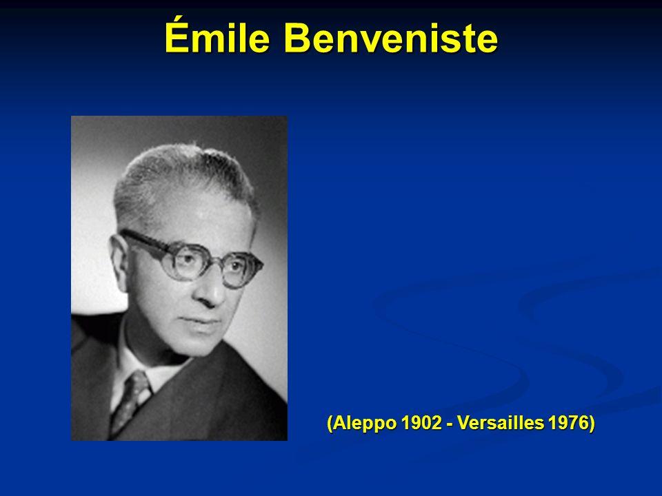 Émile Benveniste (Aleppo 1902 - Versailles 1976)