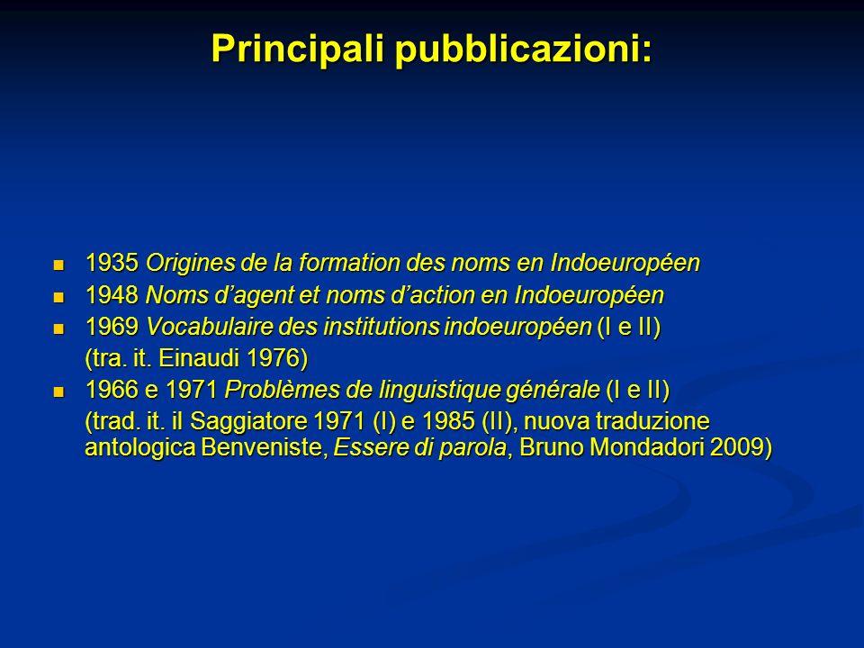 Principali pubblicazioni: 1935 Origines de la formation des noms en Indoeuropéen 1935 Origines de la formation des noms en Indoeuropéen 1948 Noms dage