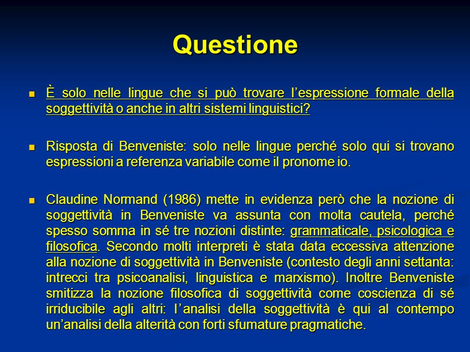 Questione È solo nelle lingue che si può trovare lespressione formale della soggettività o anche in altri sistemi linguistici? È solo nelle lingue che