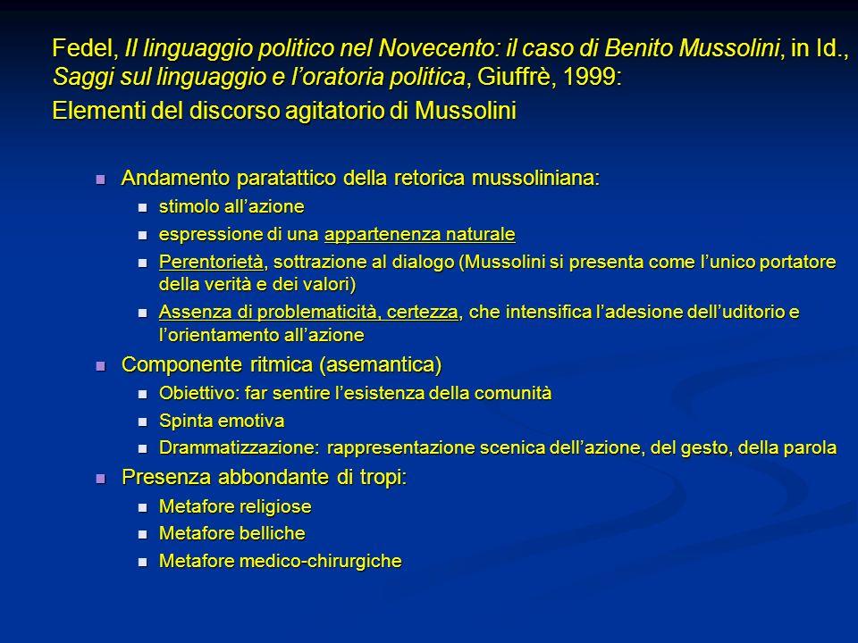 Fedel, Il linguaggio politico nel Novecento: il caso di Benito Mussolini, in Id., Saggi sul linguaggio e loratoria politica, Giuffrè, 1999: Elementi d