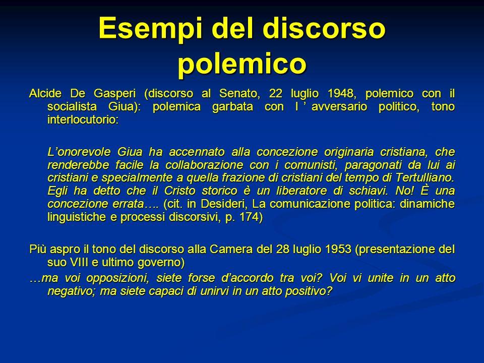 Esempi del discorso polemico Alcide De Gasperi (discorso al Senato, 22 luglio 1948, polemico con il socialista Giua): polemica garbata con lavversario