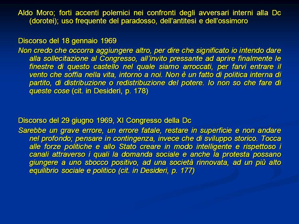 Aldo Moro; forti accenti polemici nei confronti degli avversari interni alla Dc (dorotei); uso frequente del paradosso, dellantitesi e dellossimoro Di