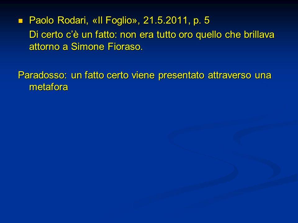 Paolo Rodari, «Il Foglio», 21.5.2011, p. 5 Paolo Rodari, «Il Foglio», 21.5.2011, p. 5 Di certo cè un fatto: non era tutto oro quello che brillava atto