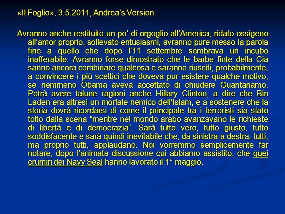 «Il Foglio», 3.5.2011, Andreas Version Avranno anche restituito un po di orgoglio allAmerica, ridato ossigeno allamor proprio, sollevato entusiasmi, a