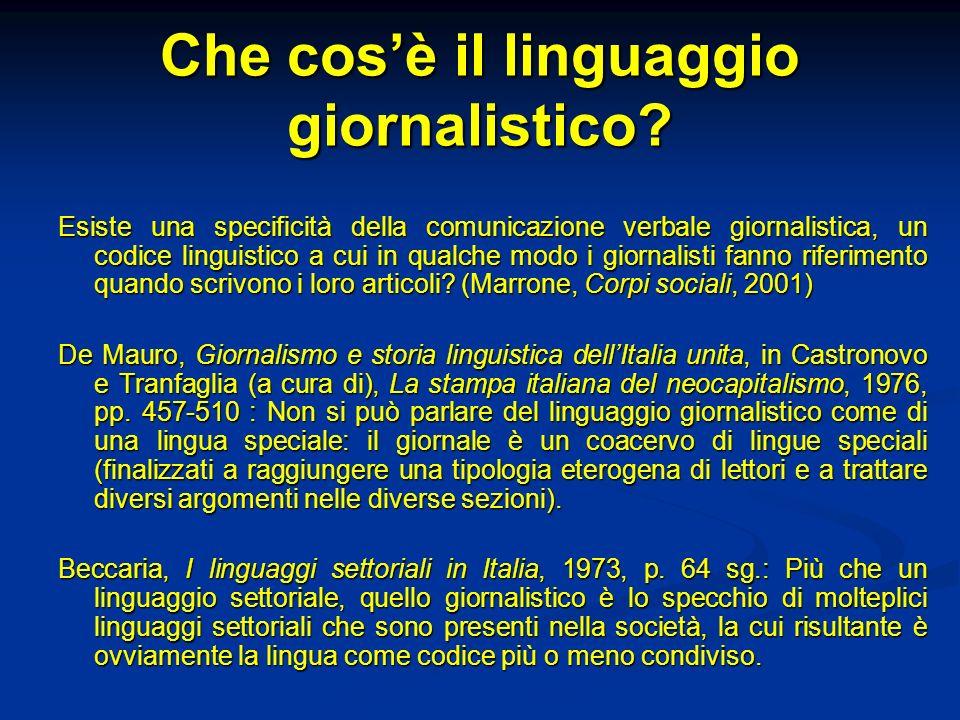 Che cosè il linguaggio giornalistico? Esiste una specificità della comunicazione verbale giornalistica, un codice linguistico a cui in qualche modo i