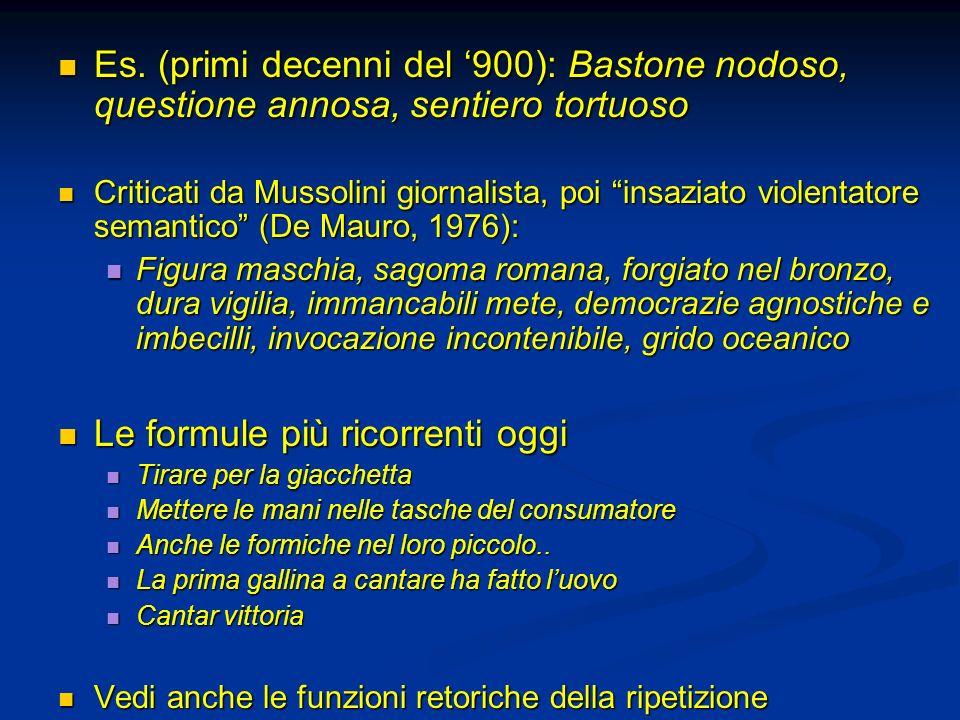 Es.(primi decenni del 900): Bastone nodoso, questione annosa, sentiero tortuoso Es.