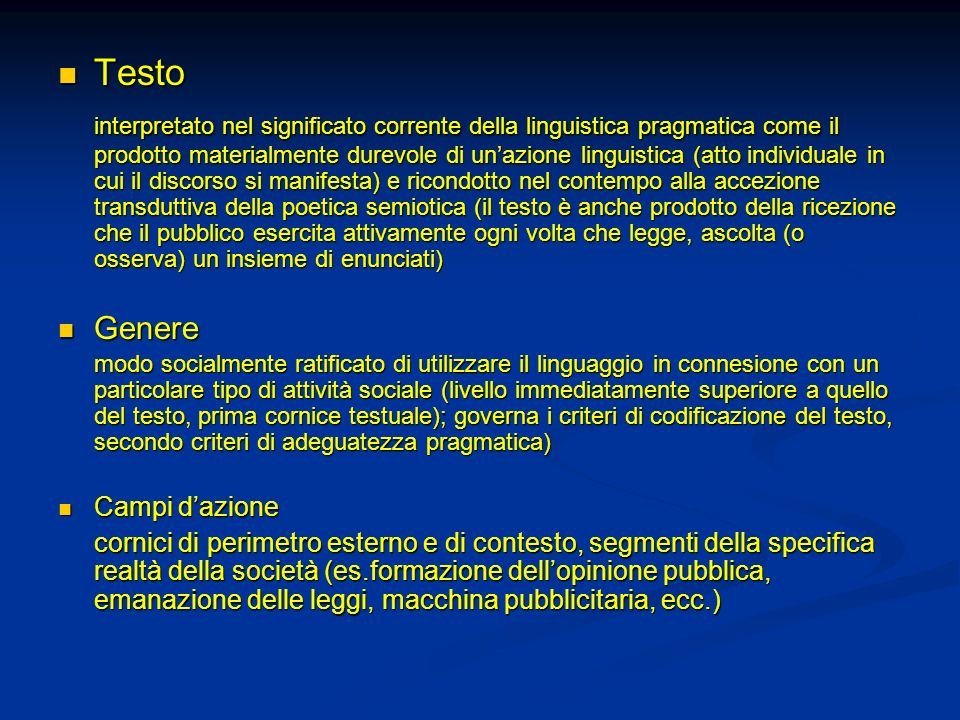 Testo Testo interpretato nel significato corrente della linguistica pragmatica come il prodotto materialmente durevole di unazione linguistica (atto i