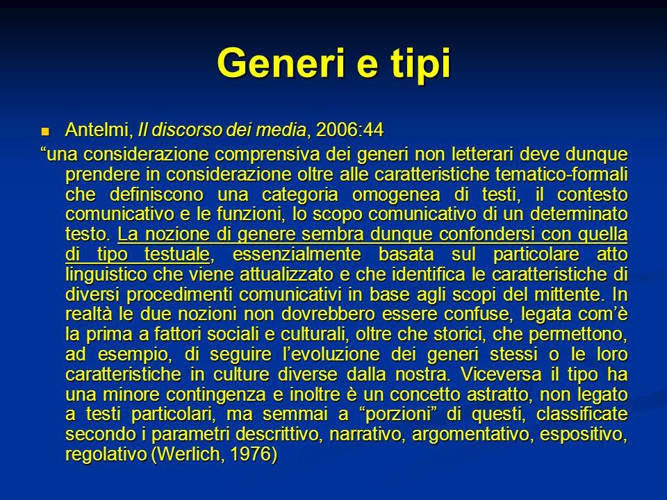 Generi e tipi Antelmi, Il discorso dei media, 2006:44 Antelmi, Il discorso dei media, 2006:44 una considerazione comprensiva dei generi non letterari