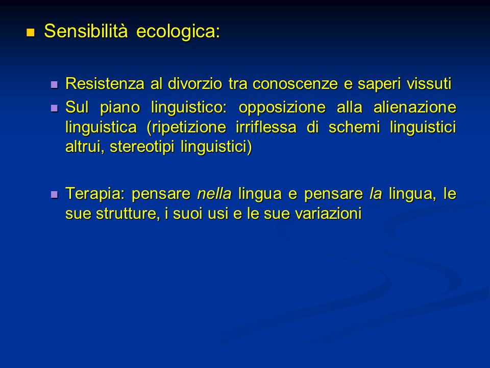 Sensibilità ecologica: Sensibilità ecologica: Resistenza al divorzio tra conoscenze e saperi vissuti Resistenza al divorzio tra conoscenze e saperi vi