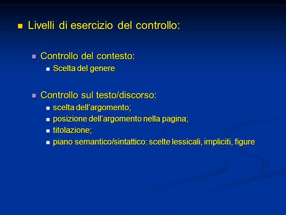 Livelli di esercizio del controllo: Livelli di esercizio del controllo: Controllo del contesto: Controllo del contesto: Scelta del genere Scelta del g