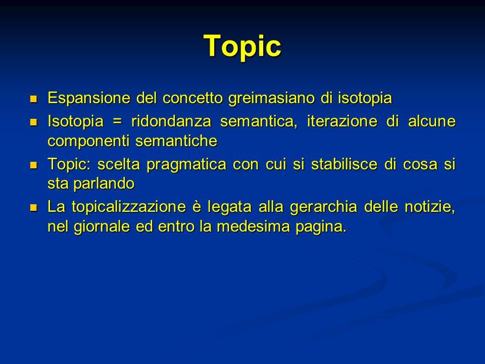 Topic Espansione del concetto greimasiano di isotopia Espansione del concetto greimasiano di isotopia Isotopia = ridondanza semantica, iterazione di a