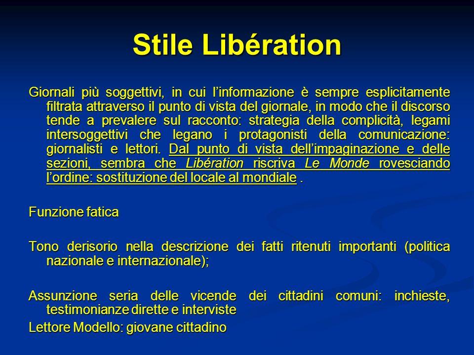 Stile Libération Giornali più soggettivi, in cui linformazione è sempre esplicitamente filtrata attraverso il punto di vista del giornale, in modo che