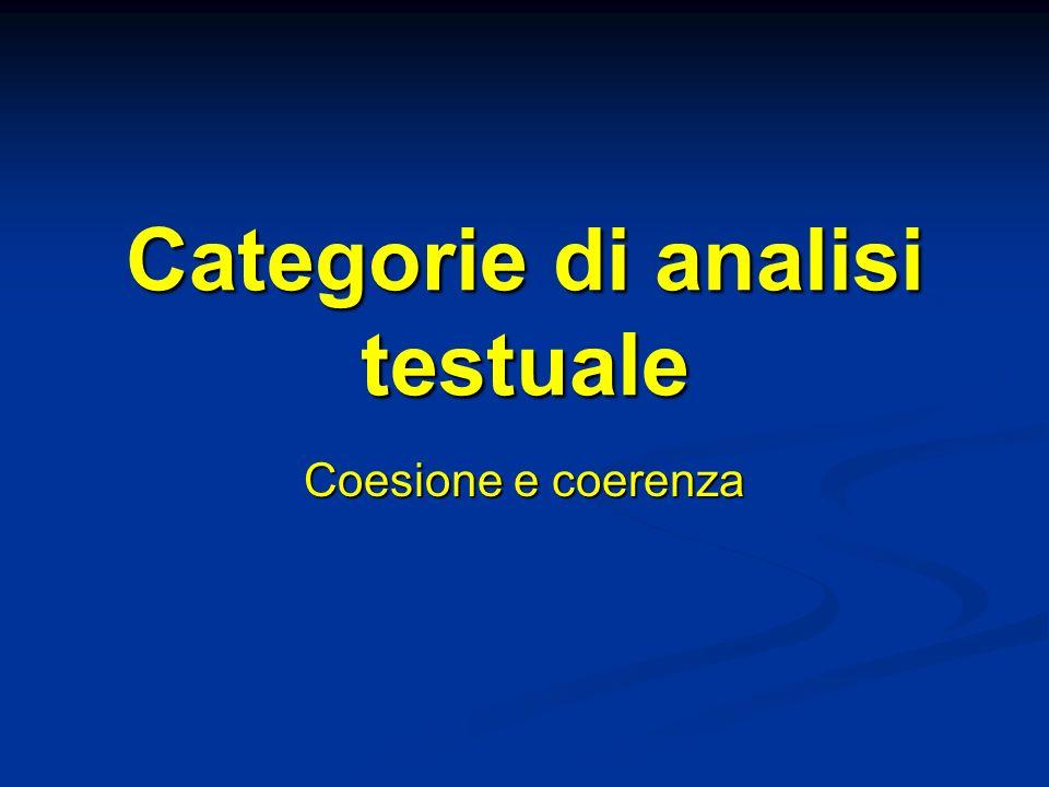 Categorie di analisi testuale Coesione e coerenza