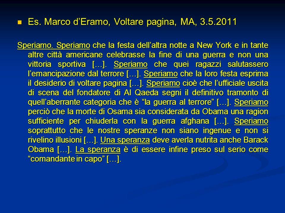 Es. Marco dEramo, Voltare pagina, MA, 3.5.2011 Es. Marco dEramo, Voltare pagina, MA, 3.5.2011 Speriamo. Speriamo che la festa dellaltra notte a New Yo