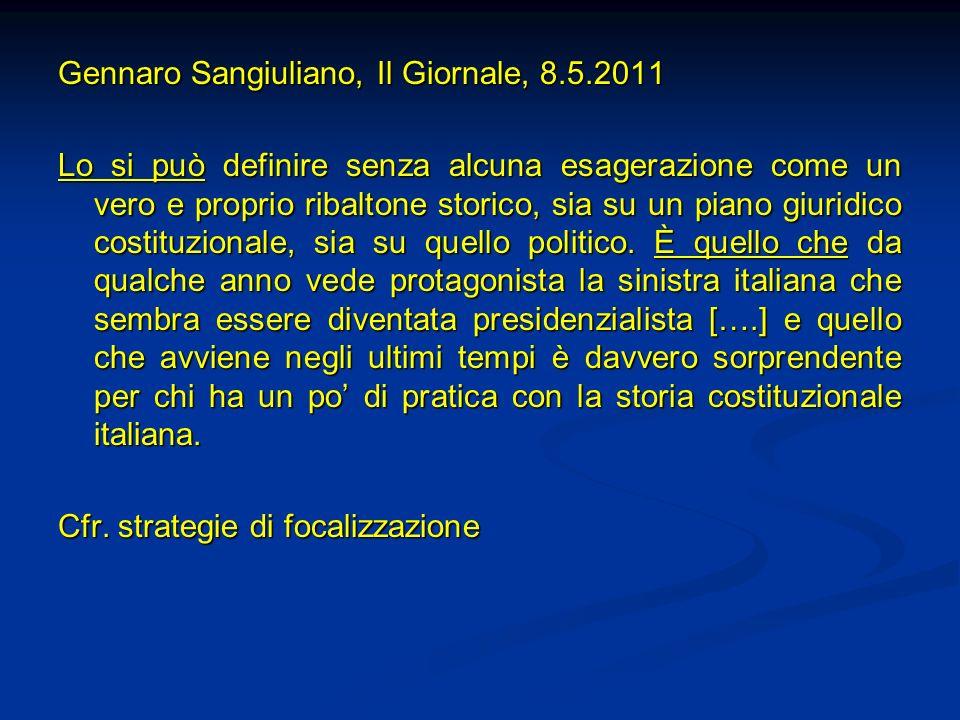 Gennaro Sangiuliano, Il Giornale, 8.5.2011 Lo si può definire senza alcuna esagerazione come un vero e proprio ribaltone storico, sia su un piano giur