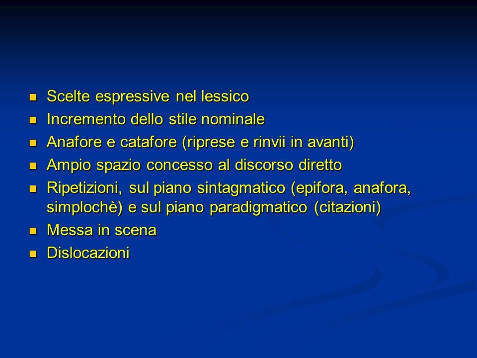 Scelte espressive nel lessico Scelte espressive nel lessico Incremento dello stile nominale Incremento dello stile nominale Anafore e catafore (ripres