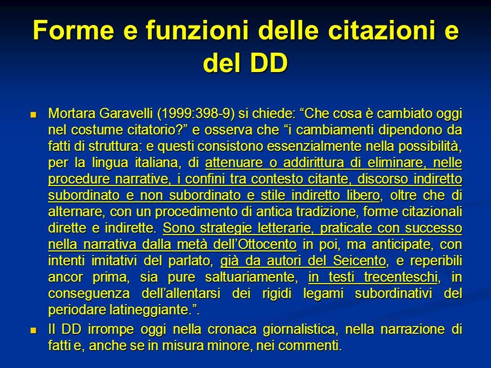 Forme e funzioni delle citazioni e del DD Mortara Garavelli (1999:398-9) si chiede: Che cosa è cambiato oggi nel costume citatorio? e osserva che i ca