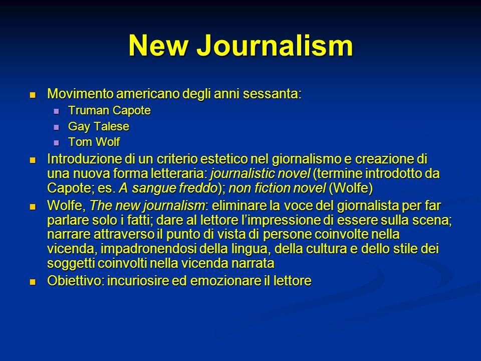 New Journalism Movimento americano degli anni sessanta: Movimento americano degli anni sessanta: Truman Capote Truman Capote Gay Talese Gay Talese Tom