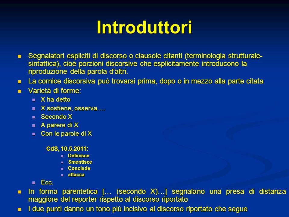 Introduttori Segnalatori espliciti di discorso o clausole citanti (terminologia strutturale- sintattica), cioè porzioni discorsive che esplicitamente