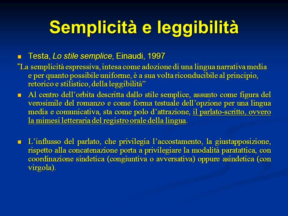 Semplicità e leggibilità Testa, Lo stile semplice, Einaudi, 1997 Testa, Lo stile semplice, Einaudi, 1997 La semplicità espressiva, intesa come adozion