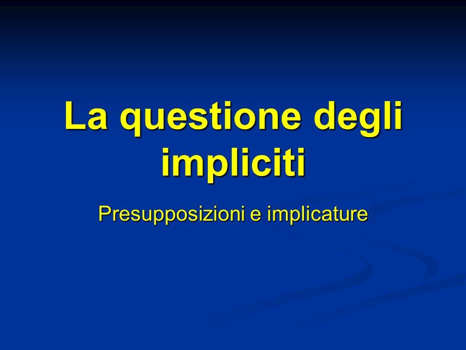 Anafore e presupposizioni Sbisà, Detto non detto, p.