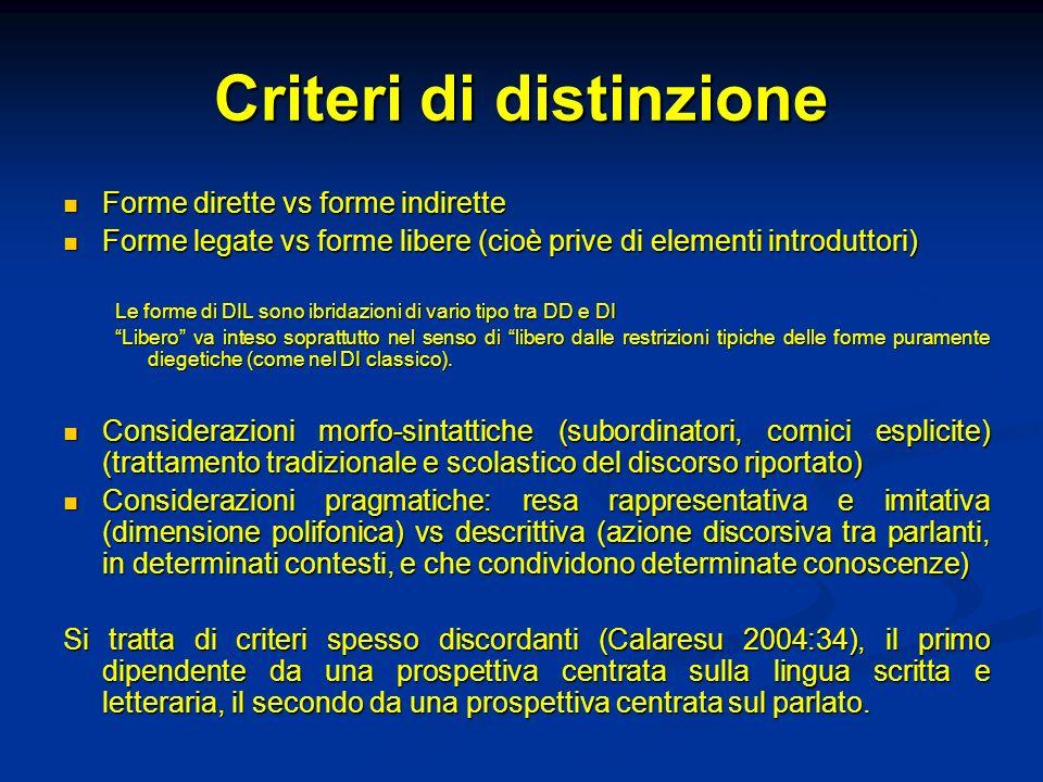 Criteri di distinzione Forme dirette vs forme indirette Forme dirette vs forme indirette Forme legate vs forme libere (cioè prive di elementi introdut